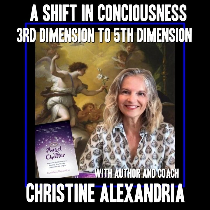 Our Changing Times from 3D to 5D with Christine Alexandria