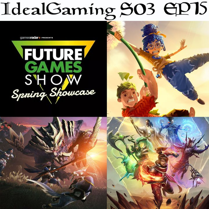 IdealGaming S03 EP15 - Future Games Show, ID@Xbox, Monster Hunter Rise, It takes two e Magic Legends