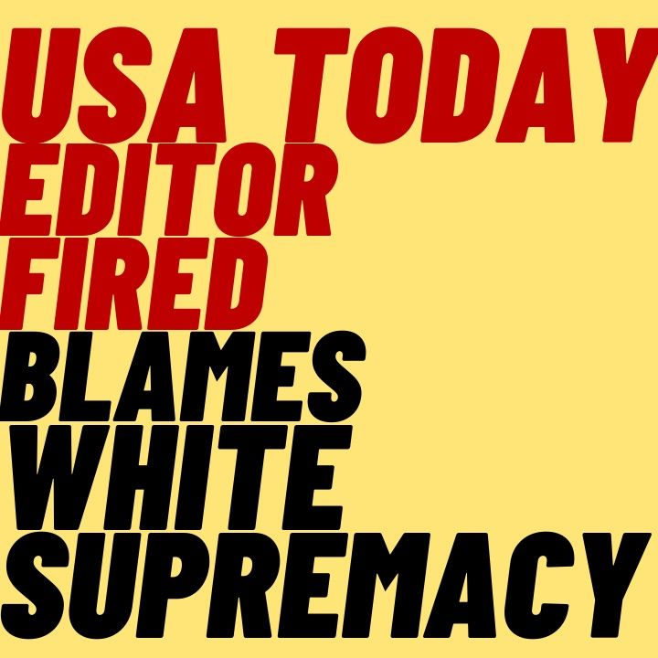 """USA TODAY Editor Fired Over """"Always A White Man"""" Tweet"""