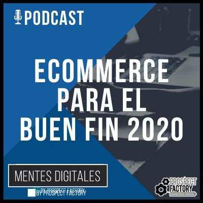 Ecommerce para El Buen Fin | Mentes Digitales by Prospect Factory