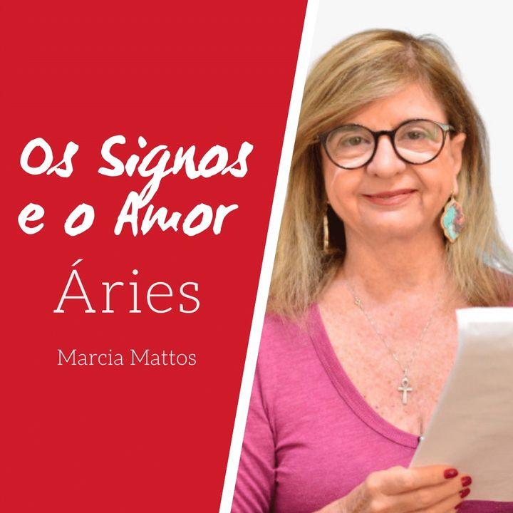 Signos e o Amor:  Áries com Marcia Mattos