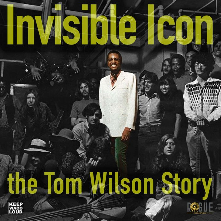 Invisible Icon: The Tom Wilson Story