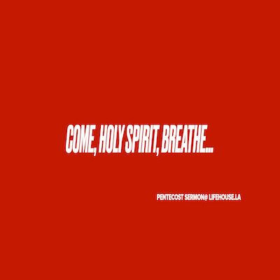 Come, Holy Spirit, Breathe...