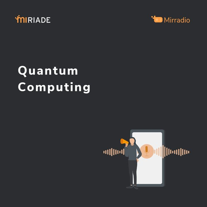 Mirradio Puntata 33 - keep IT special: Puntata 1   Quantum Computing