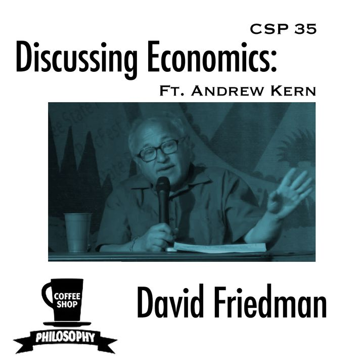Coffee Shop Philosophy - Episode 35 - Discussing David Friedman
