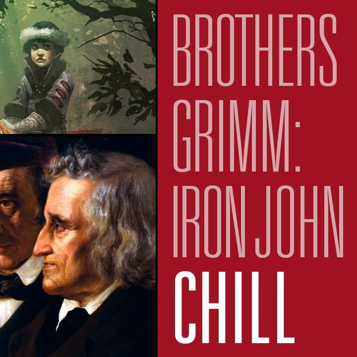 Reading Brothers Grimm Fairy Tales: Iron John | Red Chill Cinema 10