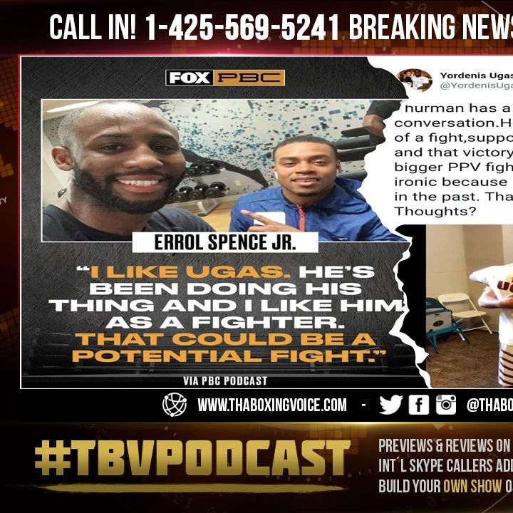 ☎️Errol Spence Or Keith Thurman🔥 Which Should Super Champion Yordenis Ugás Choose❓