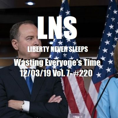 Wasting Everyone's Time 12/03/19 Vol. 7- #220