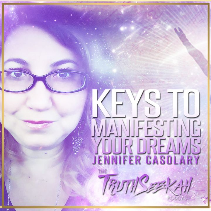 Keys To Manifesting Your Dreams   The Law of Attraction   Jennifer Casolary