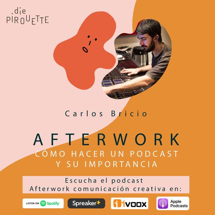 Ep 9. Cómo hacer un Podcast y su Importancia con Carlos Bricio