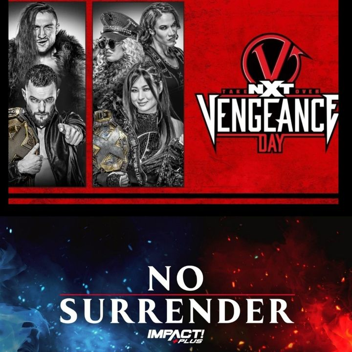 Episode #56: Kyle O'Reilly Confusion, Impact No Surrender 2021, NXT Takeover Vengeance Day Reviews