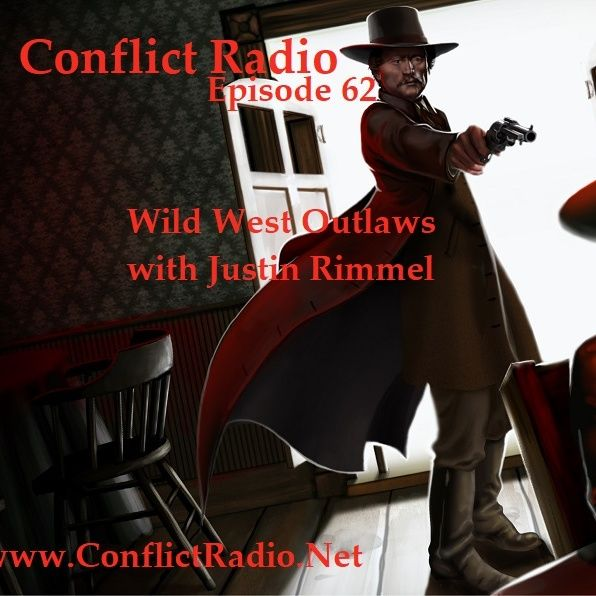 Episode 62  Wild West Outlaws with Justin Rimmel
