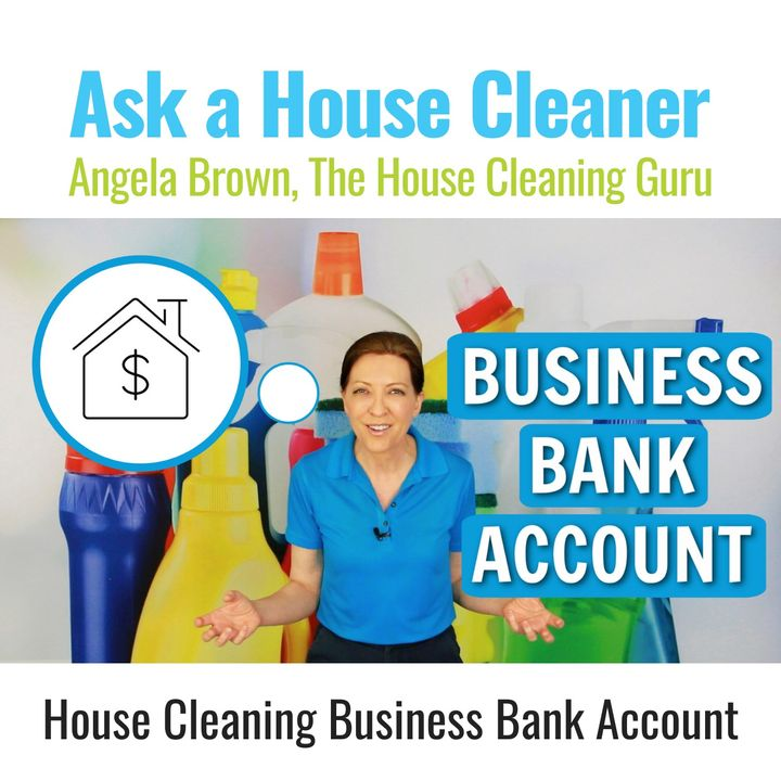 Does Your House Cleaning Company Need Business Bank Account?