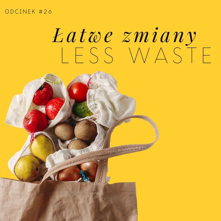 #26 Łatwe zmiany less waste