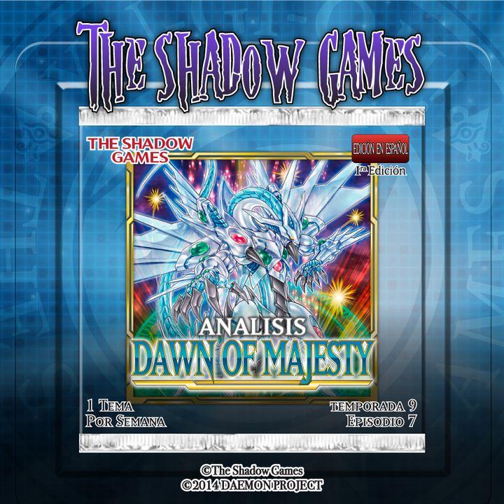 S09:E07 Análisis - Dawn of Majesty