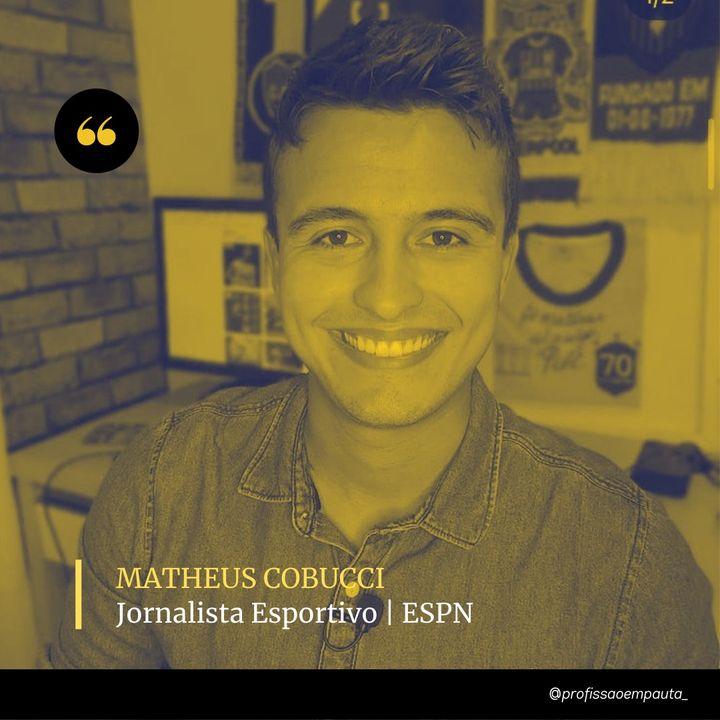 Jornalista Esportivo em Pauta - Matheus Cobucci | ESPN