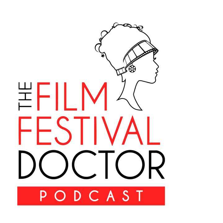 The Film Festival Doctor Podcast