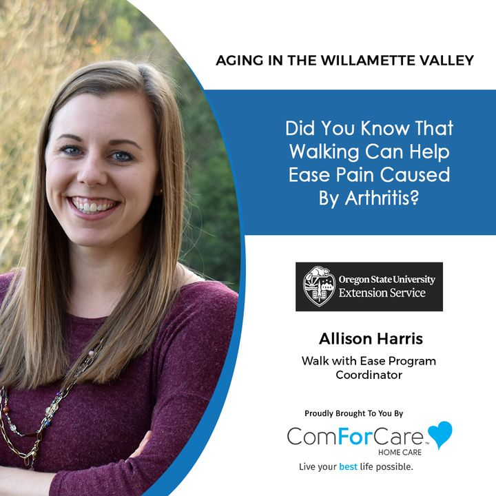 4/3/21: Allison Harris from the OSU Extension Service | WALKING TO EASE PAIN | Aging in the Willamette Valley with John Hughes
