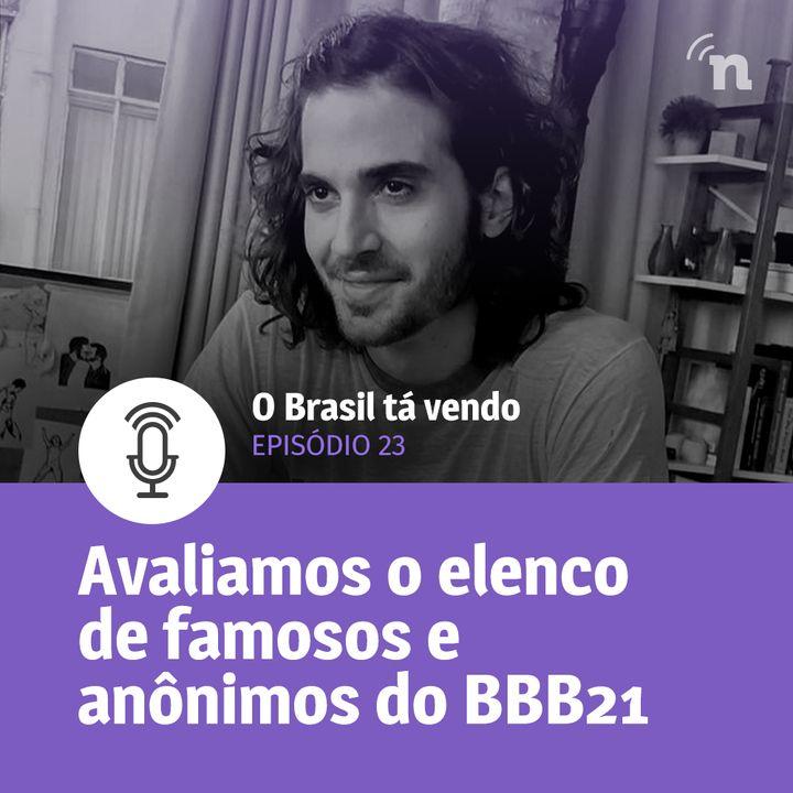 #23 - Avaliamos os participantes do BBB21!