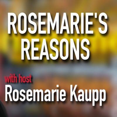 Rosemarie's Reasons