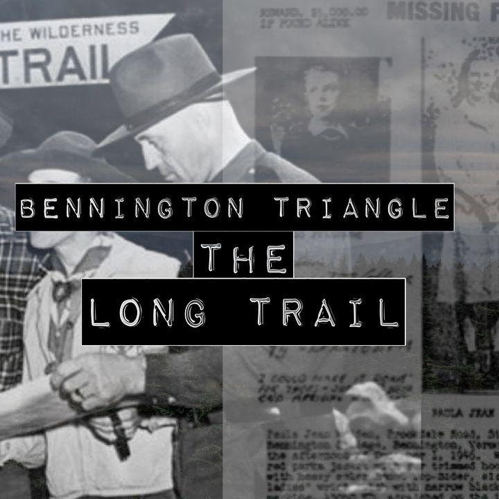 Ep.4: Bennington Triangle The Long Trail