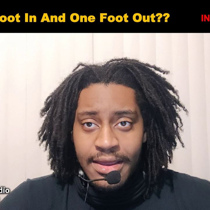 1 Foot In And 1 Foot Out [INTENSE MESSAGE]