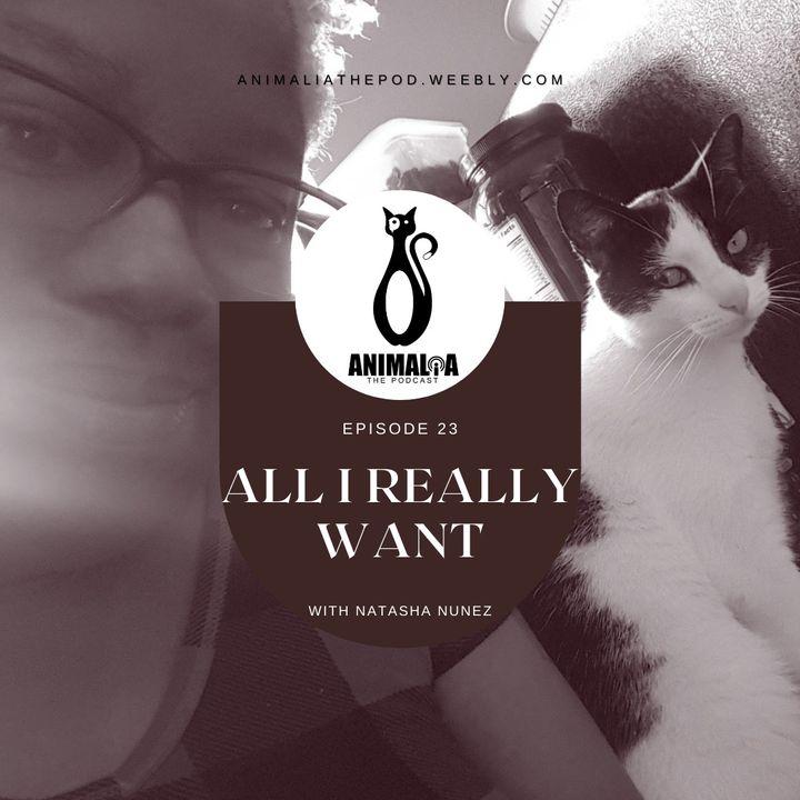 ANIMALIA 23 - All I Really Want - 10May21
