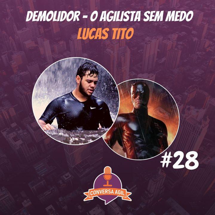 #28 - Demolidor, o agilista sem medo com Lucas Tito