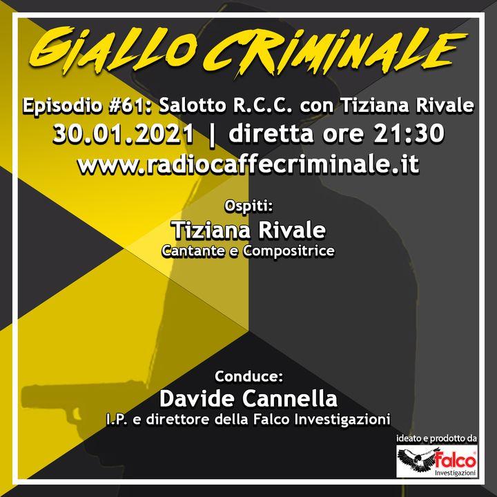 #61 Ep.   Salotto R.C.C. con Tiziana Rivale (grandi successi e il mistero di Sanremo)