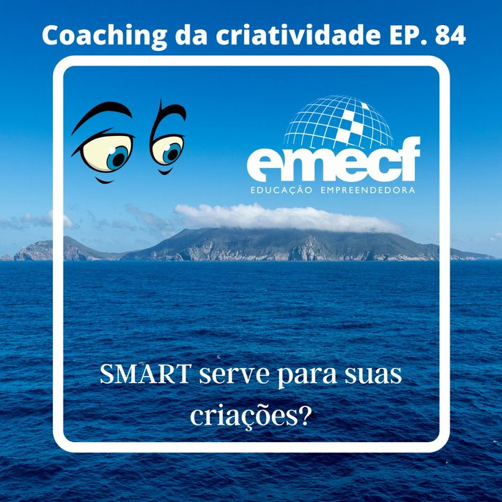 Episódio 84 - SMART Serve Para Suas Criações?