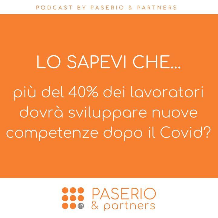 Lo sapevi che... più del 40% dei lavoratori dovrà sviluppare nuove competenze dopo il Covid?