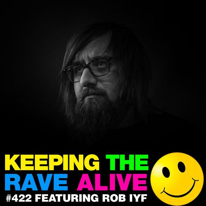 Episode 422: Rob IYF!