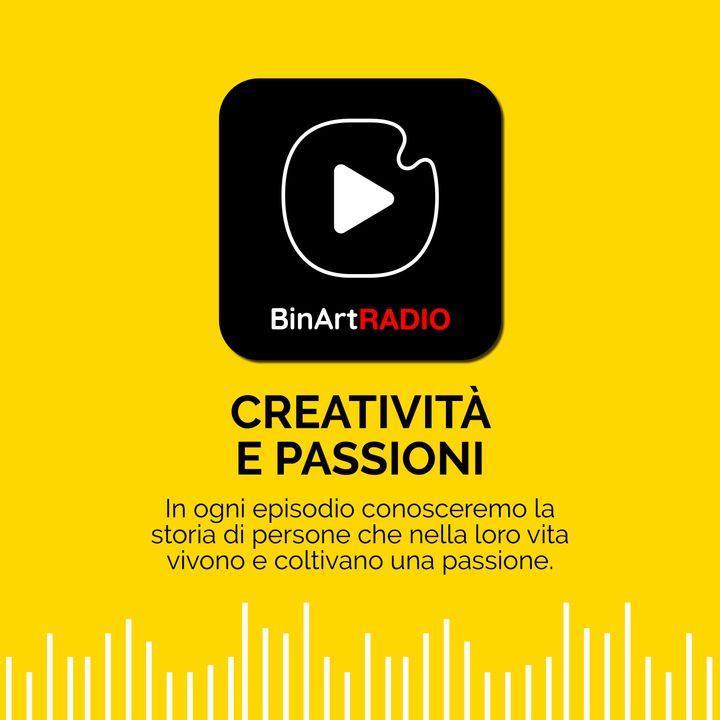 BinArt Radio - Creatività e Passioni