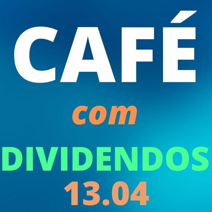 Café com Dividendos 13.04