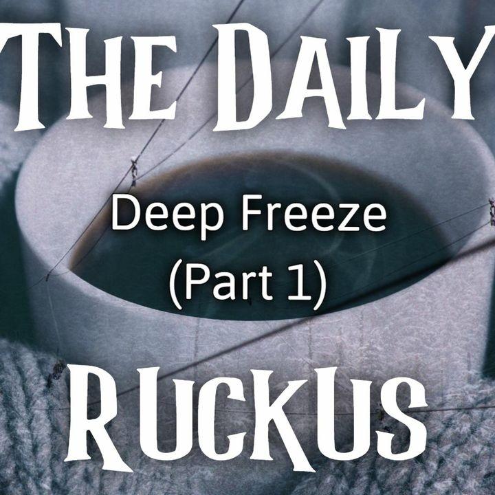 Deep Freeze (Part 1)