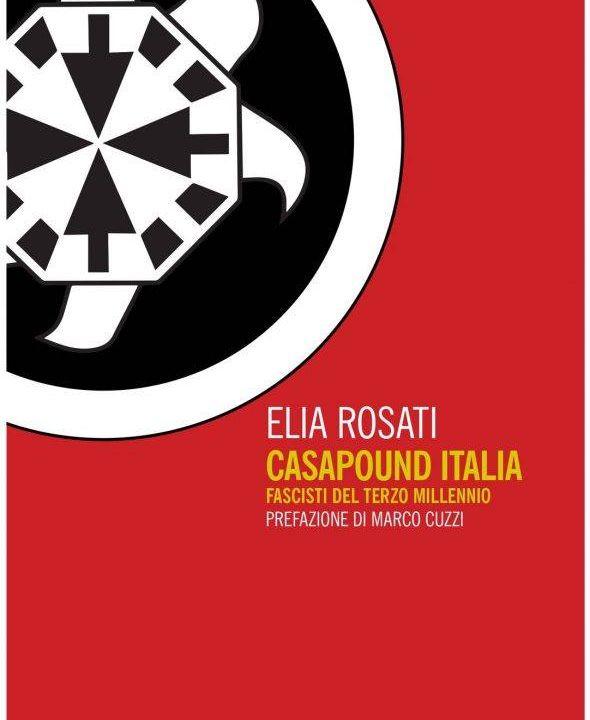 CasaPound Italia - Fascisti del terzo millennio - Presentazione del libro di Elia Rosati