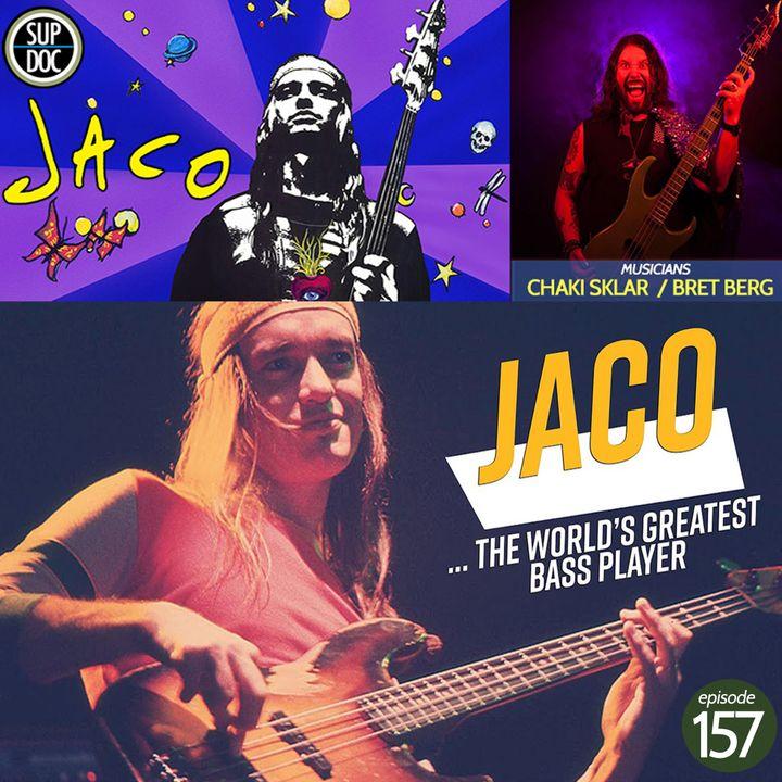 157 - JACO w Chaki Sklar & Bret Berg