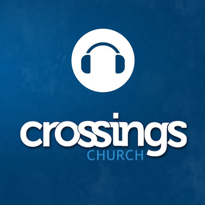 Crossings Church Podcast