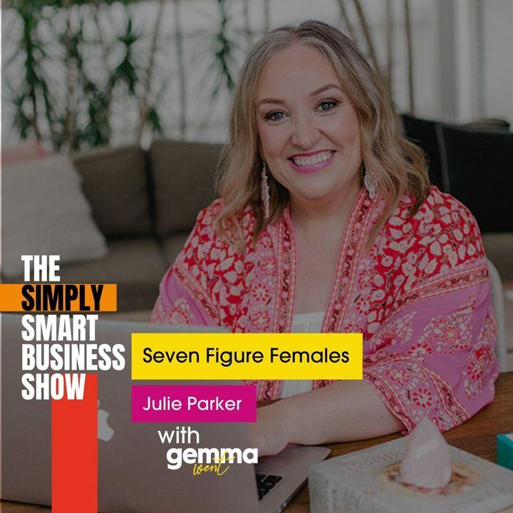 Seven Figure Females With Julie Parker
