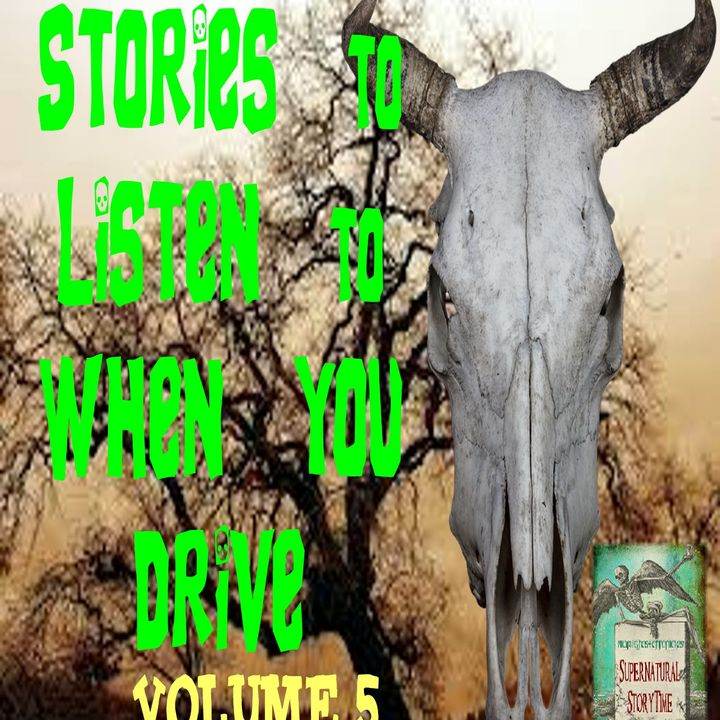 Stories to Listen to When You Drive | Volume 5 | Podcast E125