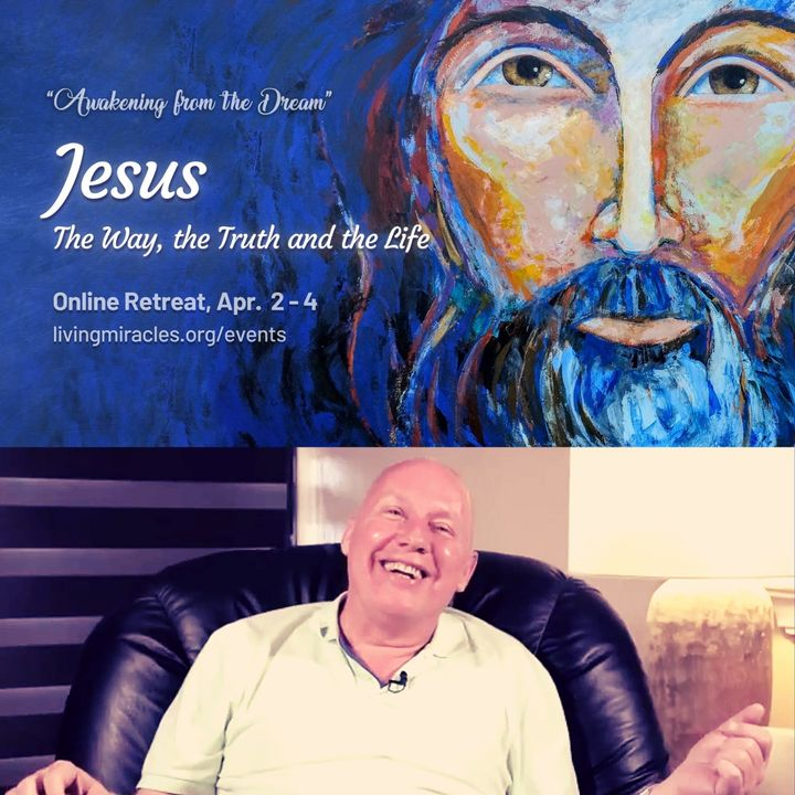 Jesus, The Way, The Truth, and The Life Online Retreat - Movie Workshop 'Jesus from Nazareth' with David Hoffmeister