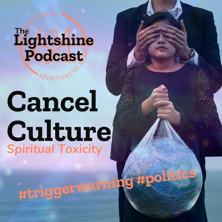 9: Cancel Culture: Spiritual Toxicity