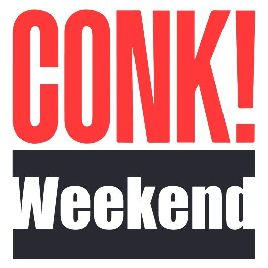 CONK! Weekend - Fire Crotch Edition (Sep. 17-20, 2021)