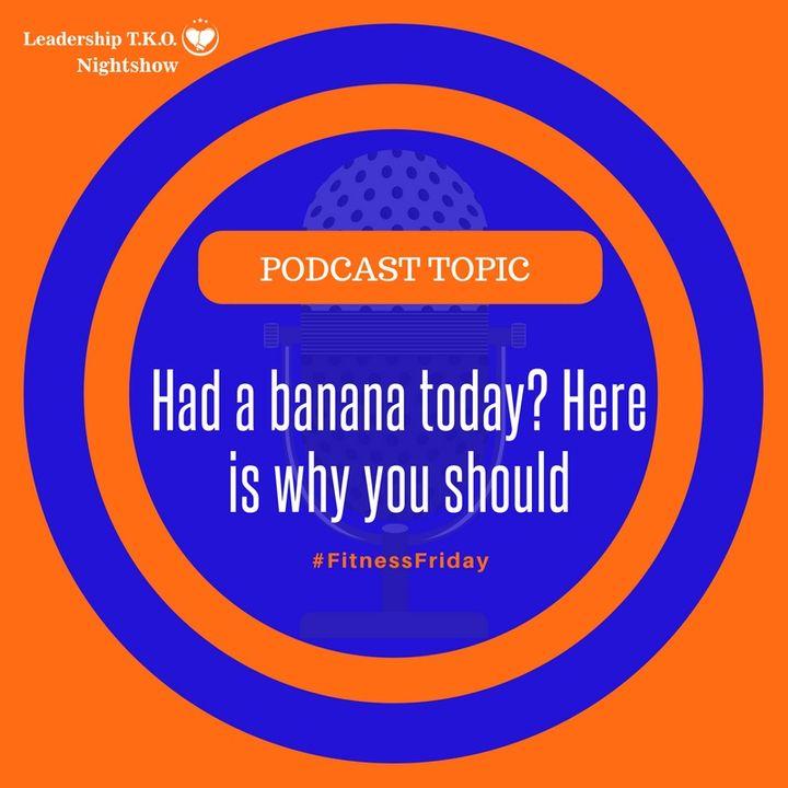 Had a banana today? Here is why you should | Lakeisha McKnight