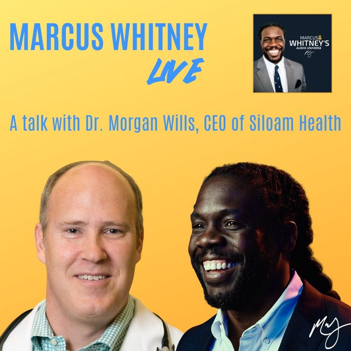 E70: A Doctor's View at the Beginning of the Pandemic w/ Dr. Morgan Wills - Marcus Whitney Live Ep. 1