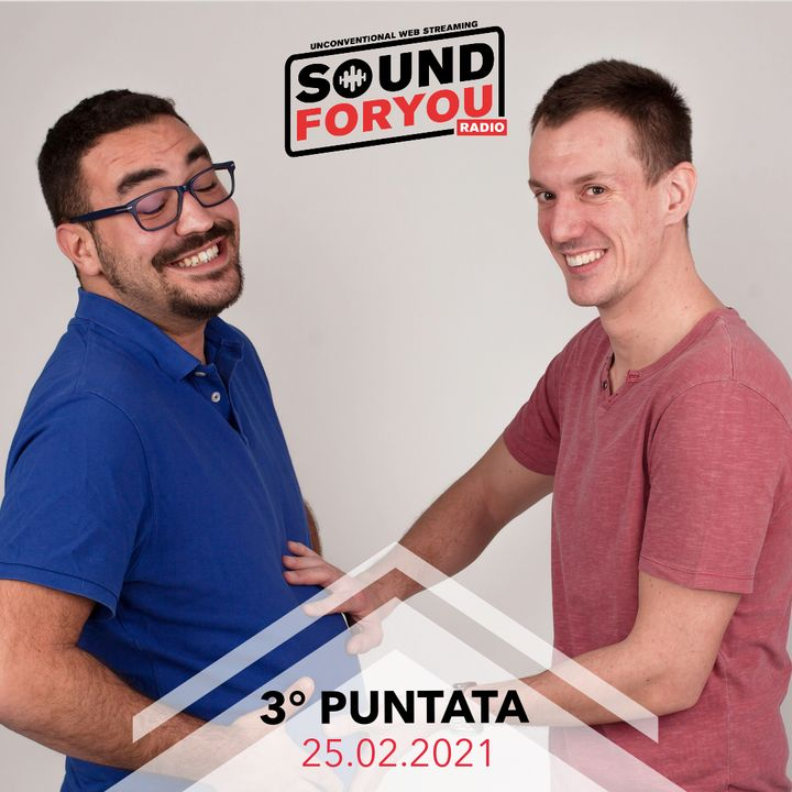 Sound For You Radio - Patti chiari e amicizia lunga - 25.02.2021