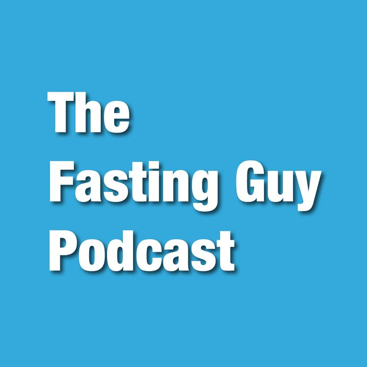 The Fasting Guy Podcast