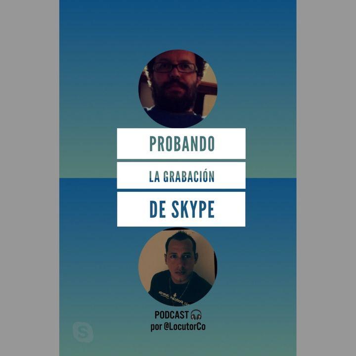 Probando la grabación de Skype