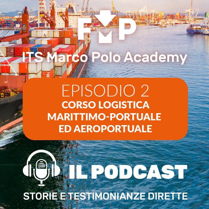 Ep.2 - ITS Marco Polo Academy - Corso logistica marittimo-portuale ed aeroportuale