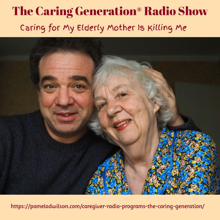 Caring for My Elderly Mother Is Killing Me